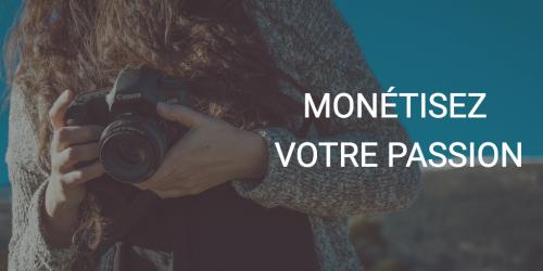 monétisez votre passion la photographie